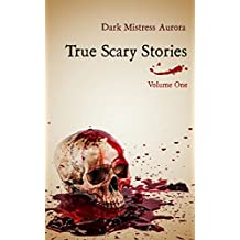 True Scary Stories: Volume One - The Shadow Man: Real Horror Mystery With A Twist