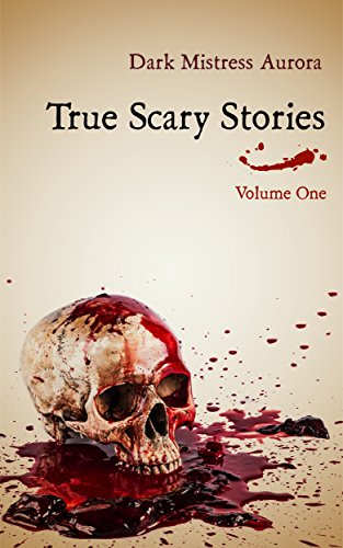 True Scary Stories: Volume One - The Shadow Man: Real Horror Mystery With A - True Stories Scary