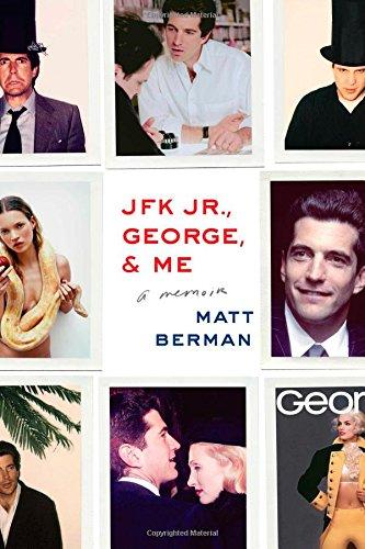 JFK Jr., George, & Me: A Memoir (Seymour Hersh The Dark Side Of Camelot)