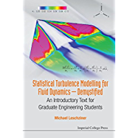 Statistical Turbulence Modelling for Fluid Dynamics — Demystified:An Introductory Text for Graduate Engineering Students