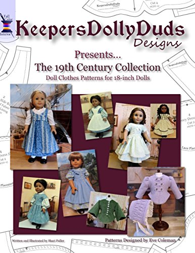 Keepers Dolly Duds Designs Presents the 19th Century Collection (Full Color): Doll Clothes Patterns for 18-inch Dolls