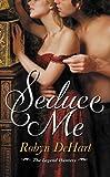 Seduce Me (The Legend Hunters Book 1)