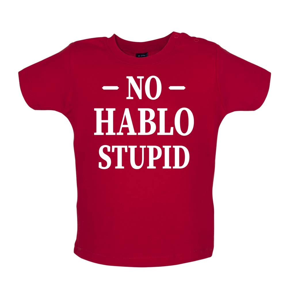 3-24 Months No Hablo Stupid 8 Colours Baby T-Shirt