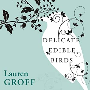 Delicate Edible Birds and Other Stories Audiobook