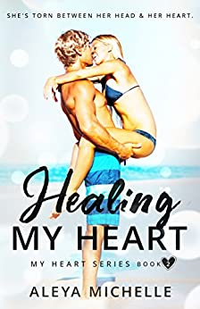 Healing my Heart: Book 2 - My Heart Series by [Michelle, Aleya]
