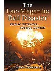 The Lac-Mégantic Rail Disaster: Public Betrayal, Justice Denied