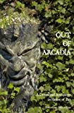Out of Arcadia: A Devotional Anthology in Honor of Pan (Bibliotheca Alexandrina)