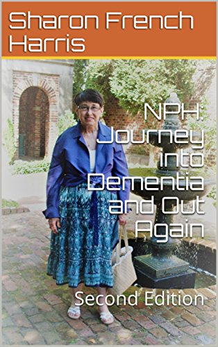 NPH: Journey into Dementia and Out Again: Second Edition by [Harris, Sharon French, Harris, Hugh]