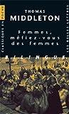 Femmes, Mefiez-Vous des Femmes, Middleton, Thomas, 2251799907