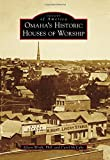 Omaha's Historic Houses of Worship, Eileen Wirth and Carol McCabe, 146711264X