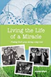 Living the Life of a Miracle, James Mead, 0983196117