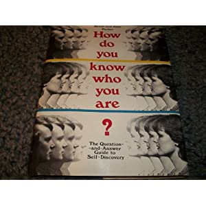 How Do You Know Who You Are?: The Question-And-Answer Guide to Self-Discovery