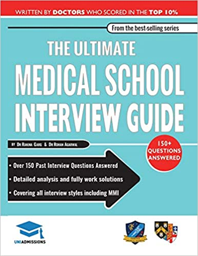 The Ultimate Medical School Interview Guide: Over 150