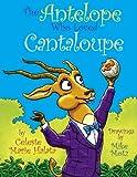 The Antelope Who Loved Cantaloupe