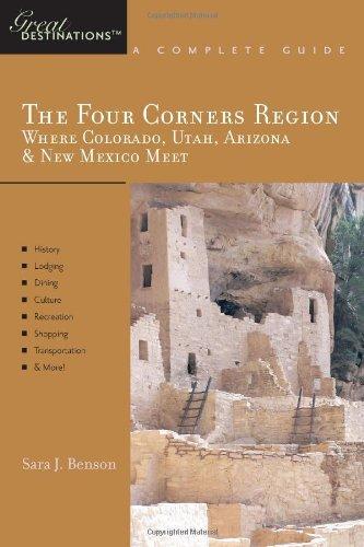 Explorer's Guide The Four Corners Region: Where Colorado, Utah, Arizona & New Mexico Meet: A Great Destination (Explorer's Great Destinations)