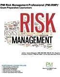 PMI Risk Management Professional (PMI-RMP) Exam Preparation Courseware: PMI-RMP Exam Preparation: Classroom Series (Part of The PM Instructors Classroom Series) (Volume 5)