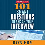 101 Smart Questions to Ask on Your Interview, Completely Updated 4th Edition