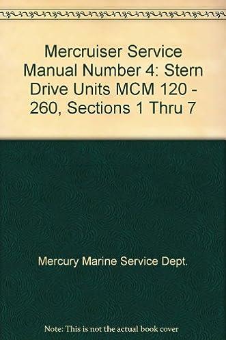 mercruiser service manual number 4 stern drive units mcm 120 260 rh amazon com Mercruiser 120 Specs mercruiser mcm 120 service manual
