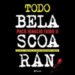 Todo Belascoarán | Paco Ignacio Taibo II
