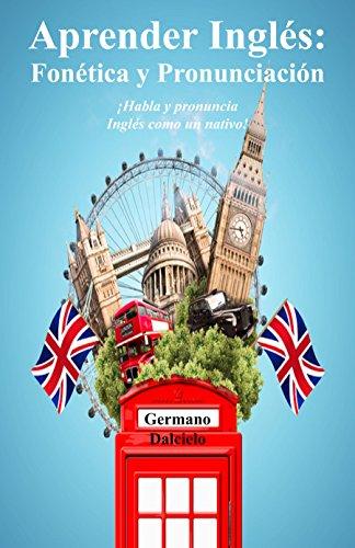 Aprender Inglés: Fonética y Pronunciación de Germano Dalcielo