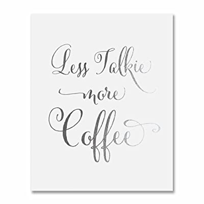 Less Talkie More Coffee Silver Foil Print Small Poster Wall Art Inspirational Funny Office Cafe Lover Quote Decor 5 inches x 7 inches D1