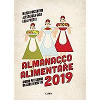 Almanacco alimentare 2019. Giorno per giorno un anno di ricette
