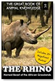 The Rhino: Horned Beast of the African Grasslands (Great Book of Animal Knowledge) (Volume 2)