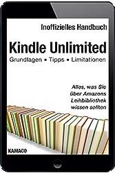 Kindle Unlimited: Alles, was Sie über Amazons Leihbibliothek wissen sollten: Grundlagen - Tipps - Limitationen