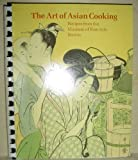 The Art of Asian Cooking, Jane N. Kirkpatrick, 0878463232