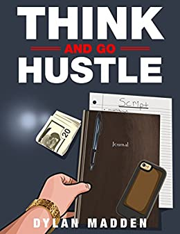 Think and Go Hustle by [Madden, Dylan]