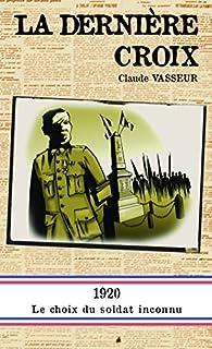 La dernière croix par Claude Vasseur