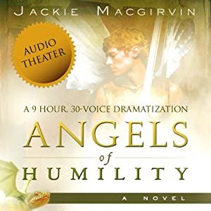 Angels of Humility: A Novel Hörbuch