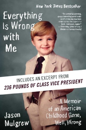 Everything Is Wrong with Me: A Memoir of an American Childhood Gone, Well, Wrong cover