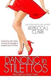 Dancing in Stilettos (Red Stilettos Book 3)