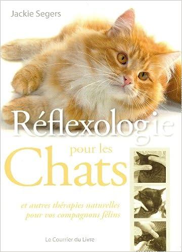 Livres gratuits en ligne Réflexologie pour les chats : Et autres thérapies naturelles pour vos compagnons félins pdf epub