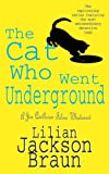 The Cat Who Went Underground by Lilian Jackson Braun front cover