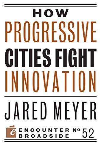 How Progressive Cities Fight Innovation (Encounter Broadsides)