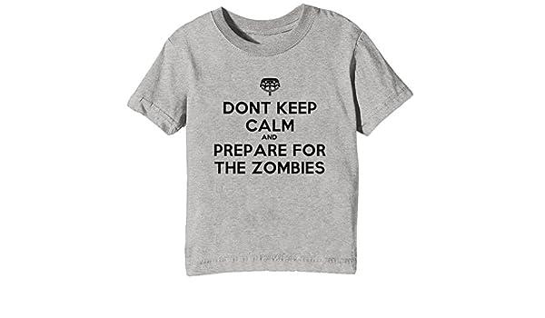 Erido Dont Keep Calm and Prepare For The Zombies Niños Unisexo Niño Niña Camiseta Cuello Redondo Gris Manga Corta Todos Los Tamaños Kids Unisex Boys Girls ...