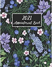 2021 Appointment Book: Flower Watercolor Cover   2021 Weekly & Monthly Appointment Book with Times Daily and Hourly   12 Month Calendar Planner   Schedule Organizer Agenda Logbook