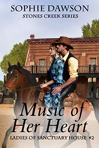 Music Of Her Heart (Stones Creek Ladies of Sanctuary House Book 2)