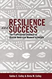 Resilience and Success: The Professional Journeys of African American Women Scientists (Black Studies and Critical Thinking)