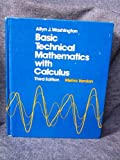 Basic Technical Mathematics with Calculus, Allyn J. Washington, 0805395237
