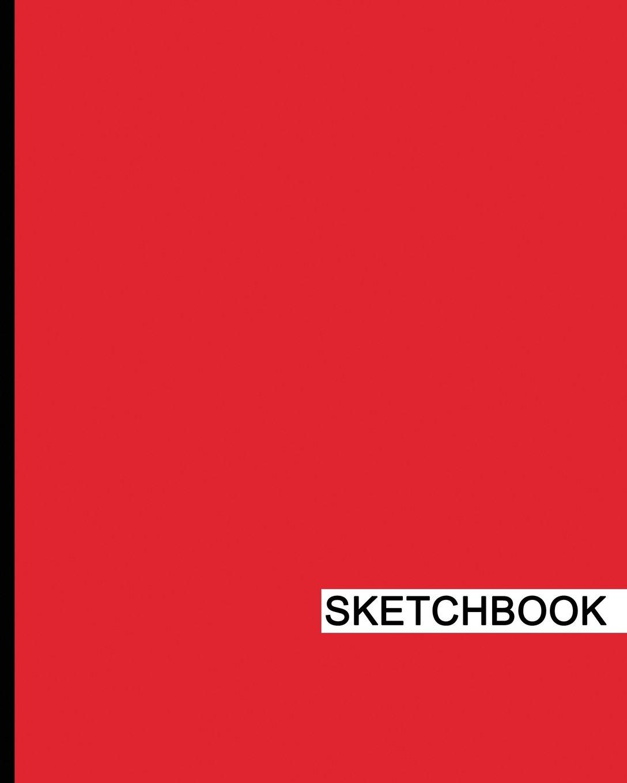 """Read Online Sketchbook: 8"""" x 10"""", Drawing Sketchbook, Unlruled Notebook, Drawing Paper Pad, Solid (Red) - (Sketch book) pdf"""