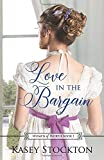 Love in the Bargain: A Regency Romance (Women of Worth Book 1)