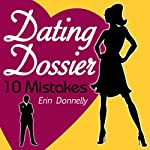 Dating Dossier: 10 Mistakes | Erin Donnelly