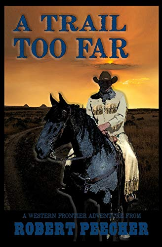 A Trail Too Far: A Western Frontier Adventure