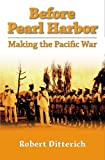 Before Pearl Harbor: Making The Pacific War