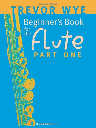 Beginner's Book for the Flute - Part One (Flute For Beginners)
