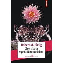 Zen si arta repararii motocicletei (Romanian Edition)