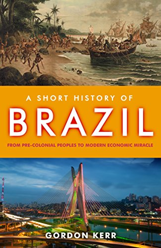 razil: From Pre-Colonial Peoples to Modern Economic Miracle ()
